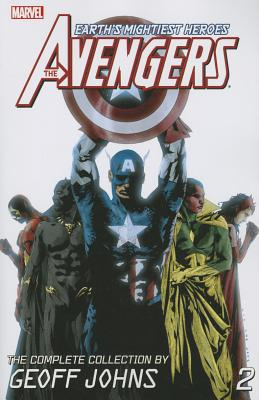 Avengers: the Complete Collection by Geoff Johns 2 By Johns, Geoff/ Reis, Ivan (ILT)/ Coipel, Olivier (ILT)/ Sadowski, Steve (ILT)/ Kolins, Scott (ILT)